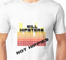 Kill hipsters not hippies(Red/yellow black text) Unisex T-Shirt