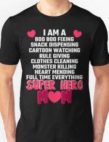 I Am A Super Hero Mom Unisex T-Shirt