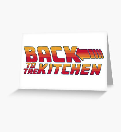 Back to the Kitchen Greeting Card