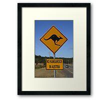 "ROADSIGN ""NO KANGAROOS IN AUSTRIA""  Framed Print"