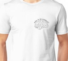 Who Is In Control? Unisex T-Shirt