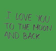 I Love You To The Moon & Back One Piece - Short Sleeve