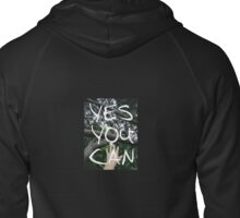 YES YOU CAN Zipped Hoodie