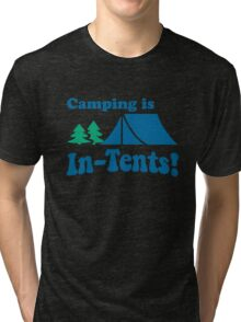 Camping Is In Tents Tri-blend T-Shirt
