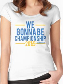 We Gonna Be Championship - Dubnation Women's Fitted Scoop T-Shirt