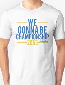 We Gonna Be Championship - Dubnation Unisex T-Shirt