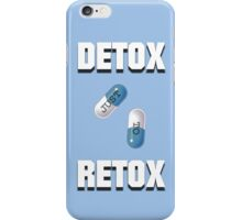 Detox Just To Retox iPhone Case/Skin