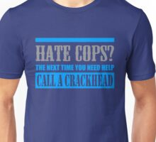 Hate Cops Call A Crackhead Unisex T-Shirt
