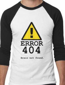 Error 404 Brain Not Found Men's Baseball ¾ T-Shirt
