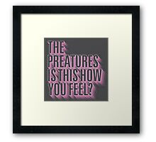 The Preatures Is This How You Feel? Framed Print