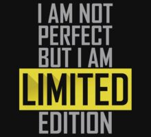 Im Not Perfect But I Am Limited Edition T-Shirt