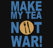 Make My Tea Not War T-Shirt