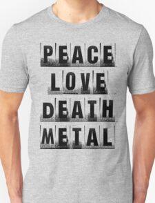 peace love death metal T-Shirt