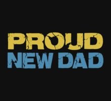 Proud New Dad T-Shirt