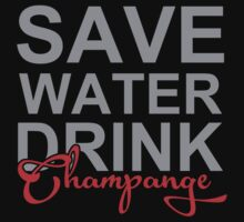 Save Water Drink Champange T-Shirt