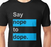 Say Nope To Dope Unisex T-Shirt