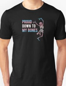 Proud Down To My Bones - Transgender Unisex T-Shirt