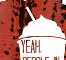 People In Hell Want Slurpees - Daryl Dixon Sticker