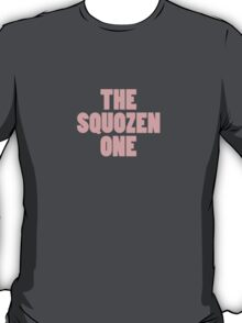 The Squozen One T-Shirt