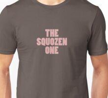 The Squozen One Unisex T-Shirt