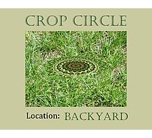 Crop Circle - Location: Backyard Photographic Print