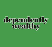 Dependently wealthy by digerati