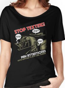 Stop Texting Women's Relaxed Fit T-Shirt