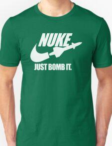 Nuke Just Bomb It Unisex T-Shirt