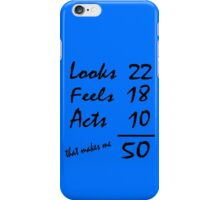 Looks feels acts 50th birthday geek funny nerd iPhone Case/Skin