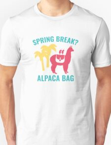 Spring Break? T-Shirt