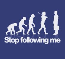 Stop following me - evolution T-Shirt