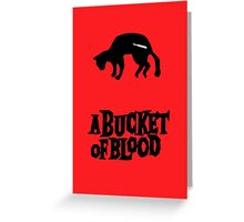 A Bucket of Blood Greeting Card
