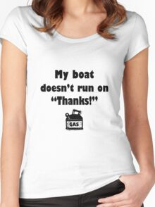 My boat doesnt run on thanks geek funny nerd Women's Fitted Scoop T-Shirt