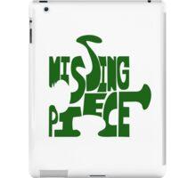 missing piece - green iPad Case/Skin