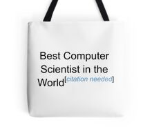 Best Computer Scientist in the World - Citation Needed! Tote Bag
