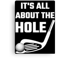 It's All About The Hole Canvas Print