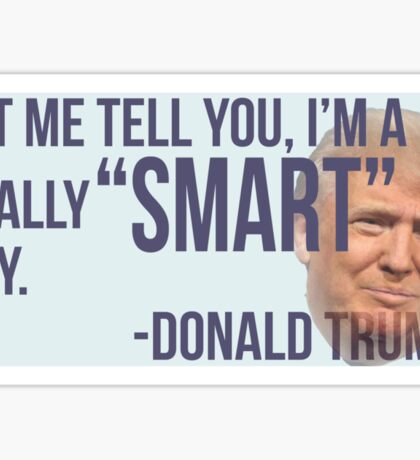 "Donald Trump ""SMART GUY"" Sticker Sticker"