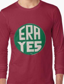 ERA YES Long Sleeve T-Shirt