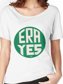 ERA YES Women's Relaxed Fit T-Shirt