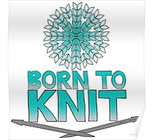 Born To Knit Turquoise Gradient Poster