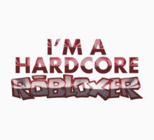 Hardcore Robloxer by Marc Bublitz