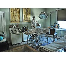 Dont Worry...The Surgeon Will Fix You Up!!! Photographic Print