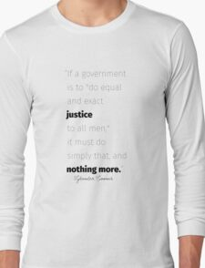 Equal and exact justice Spooner quote Long Sleeve T-Shirt