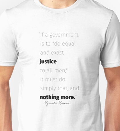 Equal and exact justice Spooner quote Unisex T-Shirt