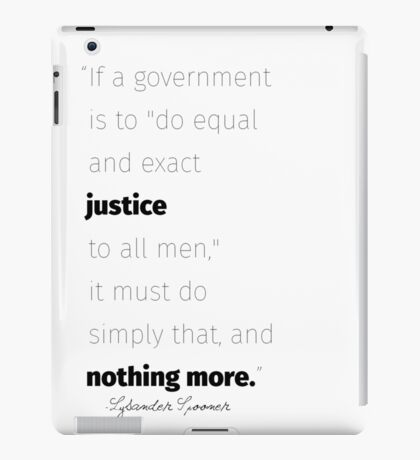 Equal and exact justice Spooner quote iPad Case/Skin