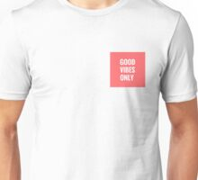 GOOD VIBES ONLY (PINK) Unisex T-Shirt