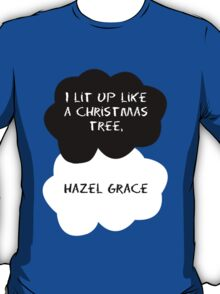 TFIOS - I lit up like a Christmas Tree T-Shirt
