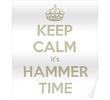 Keep calm it´s hammer time Poster