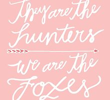 Hunters & Foxes by latiflora