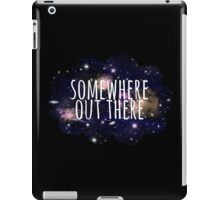 Somewhere Out There iPad Case/Skin